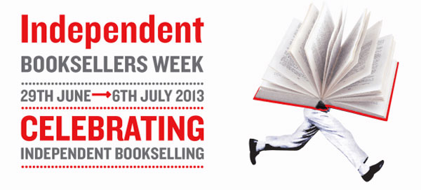 Independent Booksellers' Week, 29 June to 6 July 2013